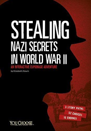 Stealing Nazi Secrets in World War II Elizabeth Raum