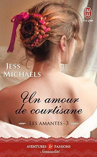 Les amantes - Tome 3 - Un amour de courtisane Jess Michaels