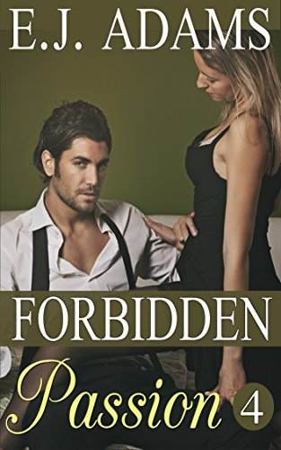 Forbidden Passion 4  by  E.J. Adams