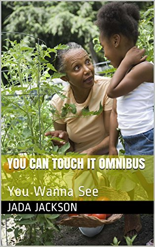 You can Touch It Omnibus: You Wanna See  by  Jada Jackson