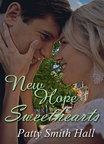 New Hope Sweethearts (A Town Called New Hope #1) Patty Smith Hall