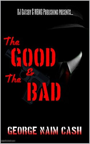 The Good & The Bad, Ive Earned It George Cash by George Cash