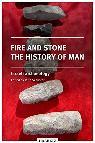 Haaretz e-books - Fire and Stone: The History of Man: Israeli Archaeology  by  Ruth Schuster