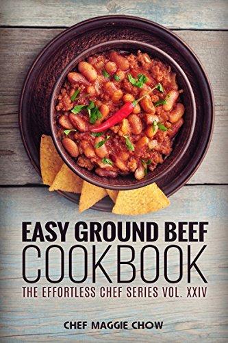 Easy Ground Beef Cookbook (Ground Beef Cookbook, Ground Beef Recipes, Ground Beef, Ground Beef Cooking, Easy Ground Beef Cookbook 1)  by  Chef Maggie Chow