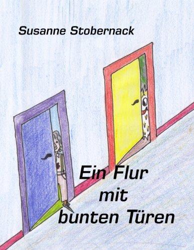 Ein Flur mit bunten Türen  by  Susanne Stobernack