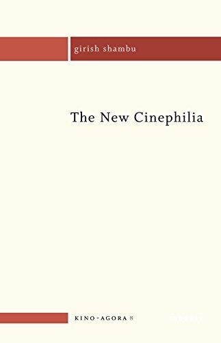 The New Cinephilia (Kino-Agora Book 8)  by  Girish Shambu
