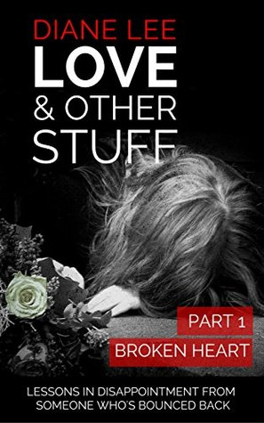 Broken Heart Stuff (Love & Other Stuff #1) Diane Lee