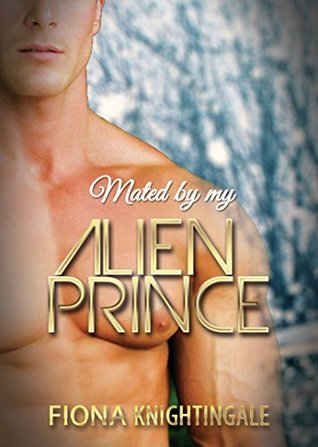 BBW ROMANCE: Mated my Alien Prince (BBW Alien Pregnancy Romance) (Paranormal Science Fiction Space Exploration Short Stories) by Fiona Knightingale