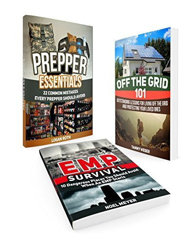 Survival Box Set: 22 Common Mistakes and Dangerous Places You Should Avoid When An EMP Starts + Outstanding Lessons for Living Off the Grid Tammy Weber