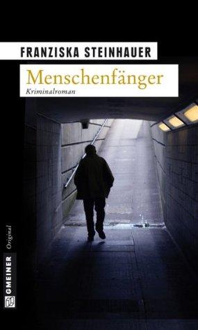 Menschenfänger: Peter Nachtigalls vierter Fall  by  Franziska Steinhauer