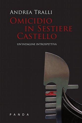 Omicidio in sestiere castello Andrea Tralli
