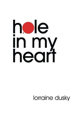 Hole In My Heart: memoir and report from the fault lines of adoption Lorraine Dusky