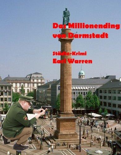 Das Millionending von Darmstadt: Städte-Krimi  by  Earl Warren