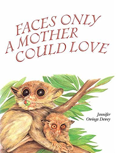 Faces Only a Mother Could Love Jennifer Owings Dewey