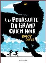 A la poursuite du grand chien noir Roddy Doyle