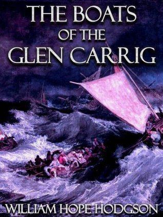 The Boats of the Glen Carrig [Illustrated] (Lovecraftian Librarium Book 5) William Hope Hodgson