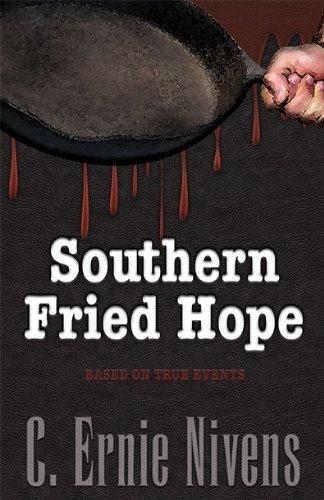 Southern Fried Hope C. Ernie Nivens