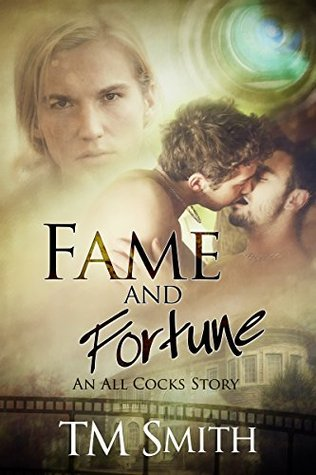 Fame and Fortune: An All Cocks Story (All Cocks Stories Book 2) T.M. Smith