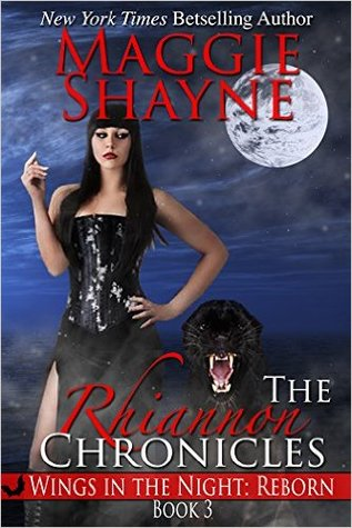 The Rhiannon Chronicles (Wings in the Night: Reborn, #3)  by  Maggie Shayne