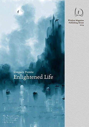 Enlightened Life: Integration of Buddhas Teaching and Biology Somparn Promta