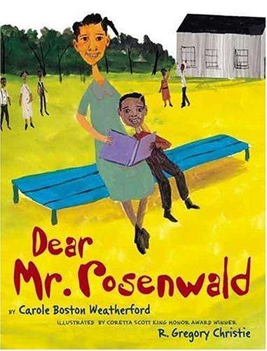 Dear Mr. Rosenwald  by  Carole Boston Weatherford