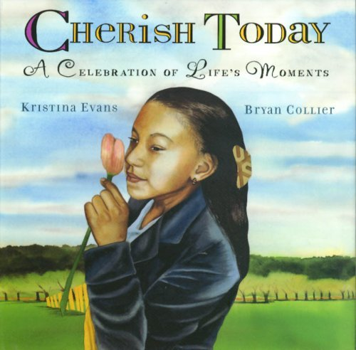 Cherish Today: A Celebration of Lifes Moments  by  Kristina Evans