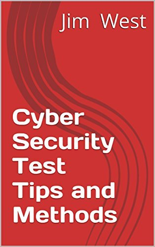 Cyber Security Test Tips and Methods Jim West