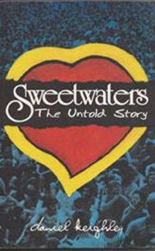 Sweetwaters: The Untold Story  by  Daniel Keighley