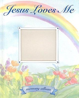 Jesus Loves Me Memory Album New Seasons