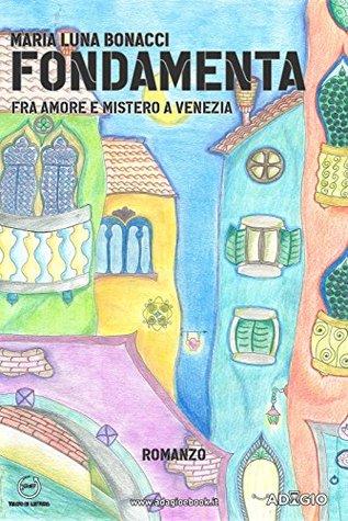 Fondamenta: Fra amore e mistero a Venezia  by  Maria Luna Bonacci