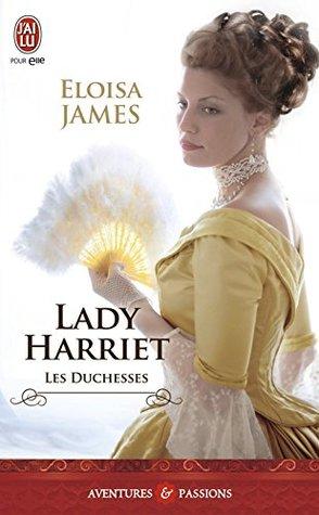 Les duchesses - Tome 3 - Lady Harriet Eloisa James