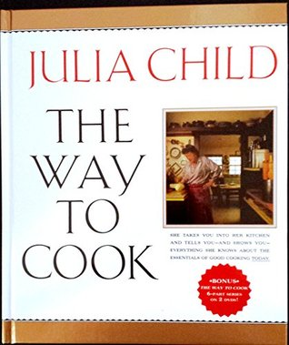 The Way to Cook By Julia Child with *Bonus DVD Set* - The Way to Cook 6 Part Series on 2 Dvds! Julia Child