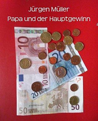 Papa und der Hauptgewinn: Heiterer Familienroman  by  Jürgen Müller
