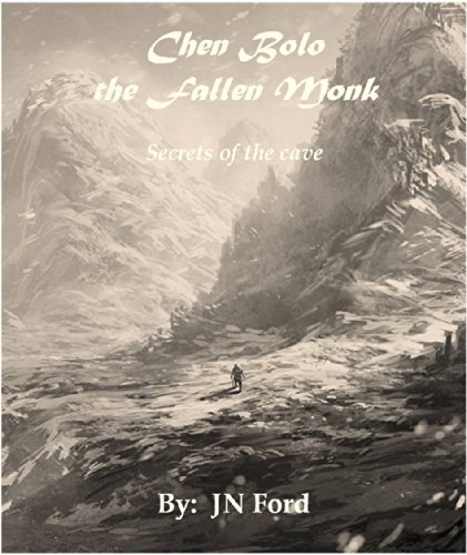 Chen Bolo the Fallen Monk: Secrets of the Cave Jon Ford