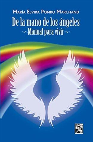 De la mano de lo ángeles María Elvira Pombo Marchand