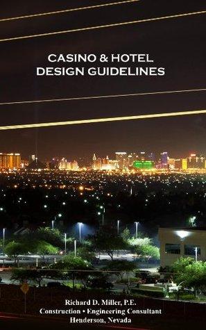 Casino & Hotel Design Guidelines  by  Richard Miller