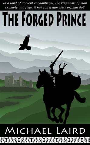 The Forged Prince (Book One of the Chronicles of Tethera) Michael Laird