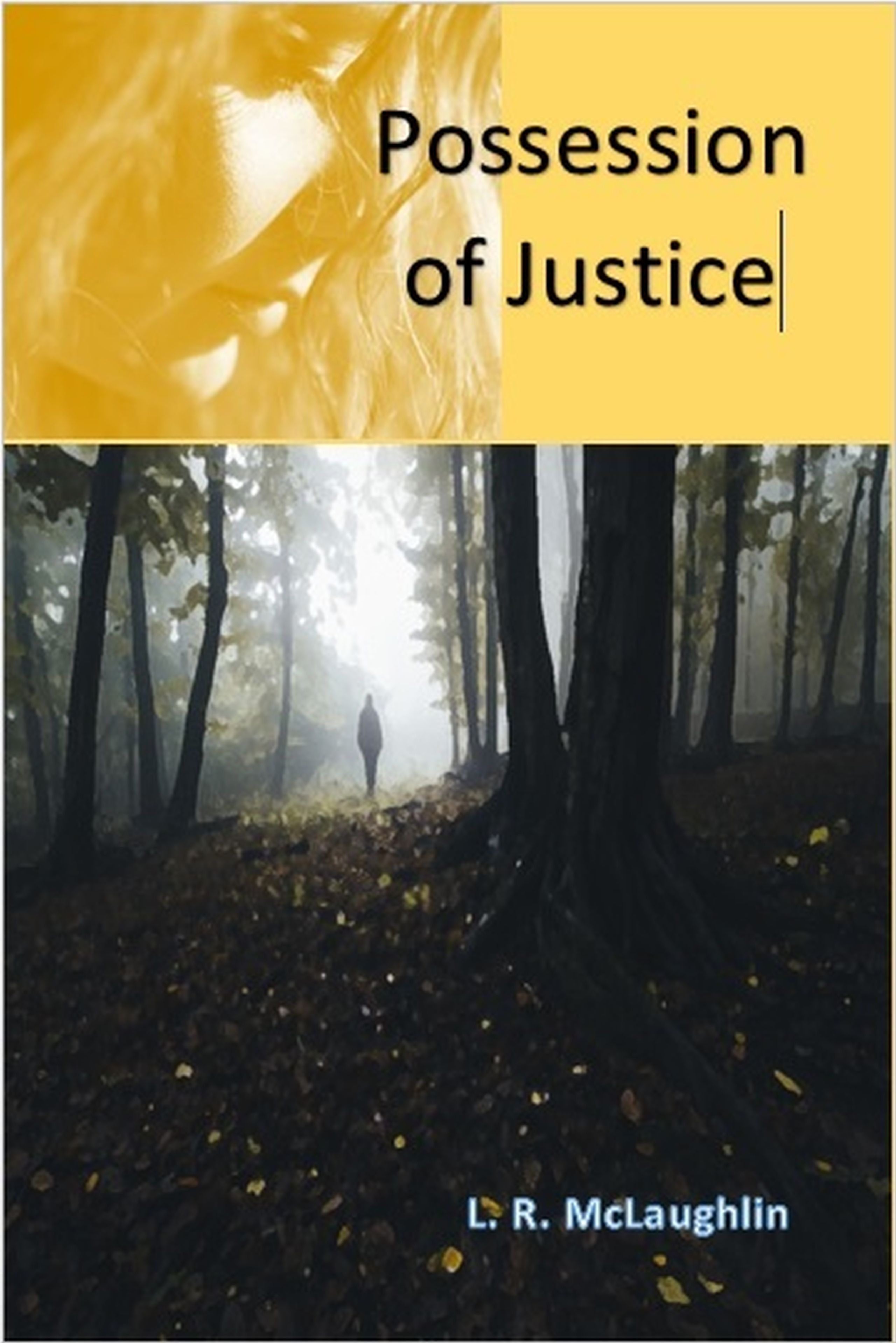 Possession of Justice L.R. McLaughlin