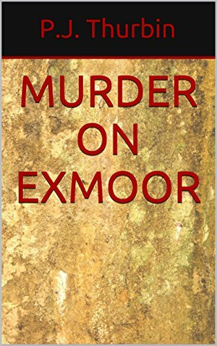 Murder on Exmoor (The Ralph Chamers Mysteries Book 11)  by  P.J. Thurbin