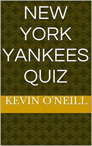 New York Yankees Quiz Kevin ONeill