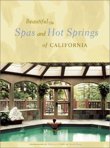 Beautiful Spas and Hot Springs of California  by  Stanley Young