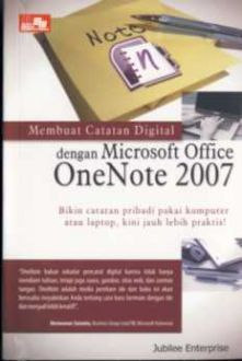Membuat Catatan Digital dengan Microsoft Office OneNote 2007 Jubilee Enterprise