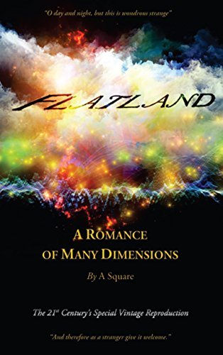 FLATLAND - A Romance of Many Dimensions Edwin A. Abbott