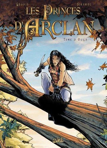 Les princes dArclan T03 : Olgo Jean-Charles Gaudin
