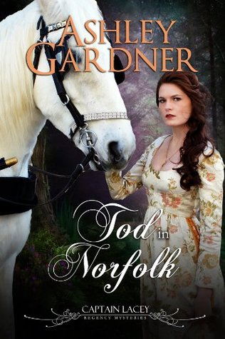 Tod in Norfolk (Captain-Lacey-Regency-Krimis 7)  by  Ashley Gardner