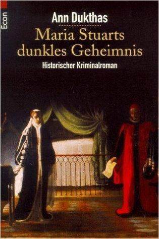 Maria Stuarts dunkles Geheimnis (Nicholas Segalla, #1)  by  Ann Dukthas