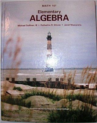 Elementary Algebra : Math 101 - Custom Edition for Trident Technical College  by  Michael Sullivan III