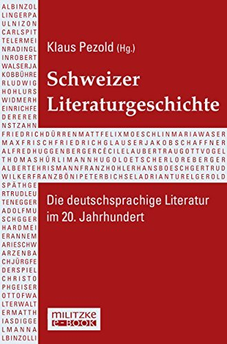 Schweizer Literaturgeschichte: Die deutschsprachige Literatur im 20. Jahrhundert Klaus Pezold