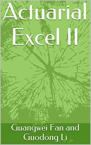 Actuarial Excel II  by  Guangwei Fan
