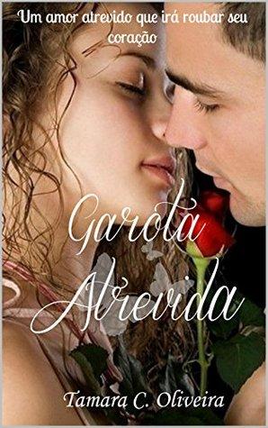 Garota Atrevida  by  Tamara Cristina Leandro de Oliveira
